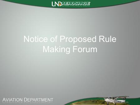 Notice of Proposed Rule Making Forum. Agenda Events leading to the NPRM Details of the proposed rule Discuss impact on industry Discuss impact on collegiate.