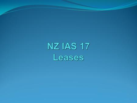 2 What is a lease? A lease is an agreement where a lessor conveys to a lessee the right to use an asset for an agreed period of time in return for a payment.