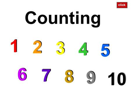 Counting 1 1 2 2 3 3 4 4 5 5 6 6 7 7 8 8 9 9 10 10 click.