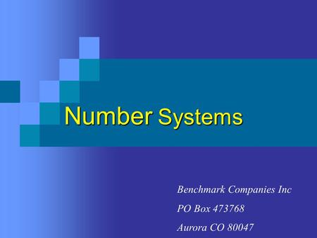 Number Systems Benchmark Companies Inc PO Box 473768 Aurora CO 80047.