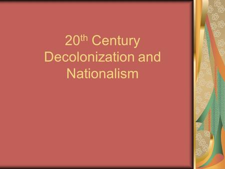 decolonization and the rise of the There was no one process of decolonization in some areas, it was peaceful, and orderly in many others, independence was achieved only after a.