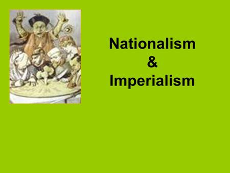 Nationalism & Imperialism. Agree or Disagree? _____ The goals and ideals <strong>of</strong> different political groups often make a move toward unification difficult.