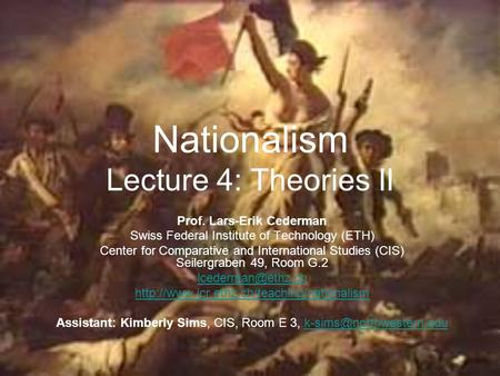 Nationalism Lecture 4: Theories II Prof. Lars-Erik Cederman Swiss Federal Institute of Technology (ETH) Center for Comparative and International Studies.