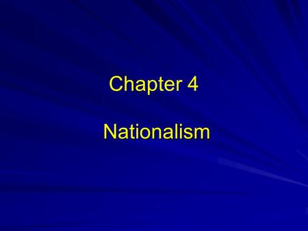 Nationalism Nationalism Chapter 4. 1. Introduction -Nationalism became the most significant force for self-determination and unification in Europe of.