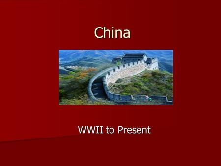 China WWII to Present. Tour The Wall Walk the Wall.