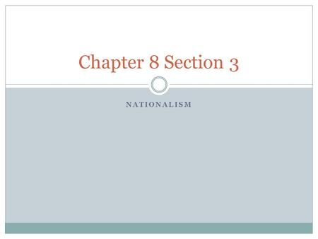 Chapter 8 Section 3 Nationalism.