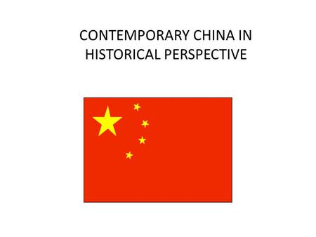 CONTEMPORARY CHINA IN HISTORICAL PERSPECTIVE. IMPERIALISM *Opium War, Treaty of Nanjing *Unequal Treaties, 1842- *Treaty Ports *Embassies,/Missions.