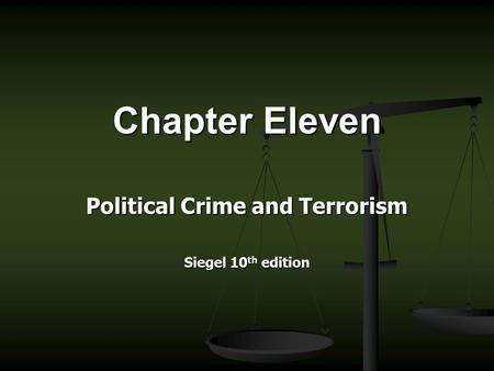 Political Crime and Terrorism Siegel 10th edition