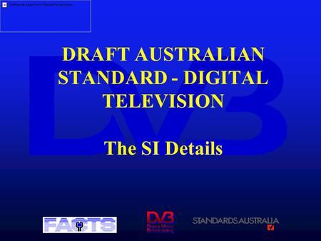 1 DRAFT AUSTRALIAN STANDARD - DIGITAL TELEVISION The SI Details.