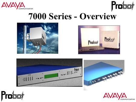 7000 Series - Overview. Wireless Overview Operating Bands Licensing & Guaranteed Service Regulations Guaranteed Bandwidth & 802.11 Range & link margin.