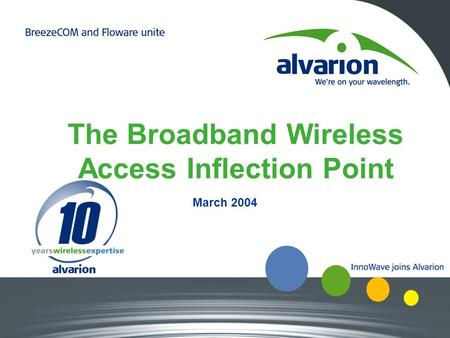 March 2004 The Broadband Wireless Access Inflection Point.