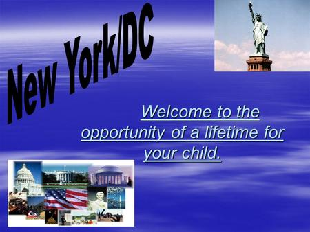 Welcome to the opportunity of a lifetime for your child. Welcome to the opportunity of a lifetime for your child.