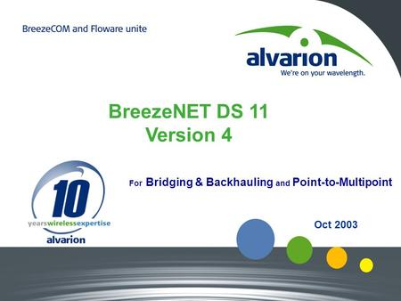 Oct 2003 BreezeNET DS 11 Version 4 For Bridging & Backhauling and Point-to-Multipoint.