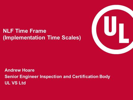NLF Time Frame (Implementation Time Scales)