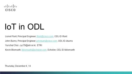 IoT in ODL Lionel Florit, Principal Engineer, ODL ID lflorit