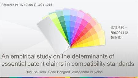 An empirical study on the determinants of essential patent claims in compatibility standards Rudi Bekkers,Rene Bongard,Alessandro Nuvolari Research Policy.