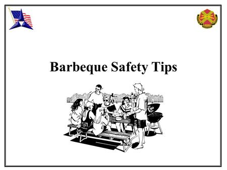 Barbeque Safety Tips. 2 Every year, thousands of burn injuries result from the careless use of outdoor grills. These injuries occur primarily because.