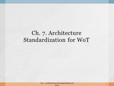 Ch. 7. Architecture Standardization for WoT