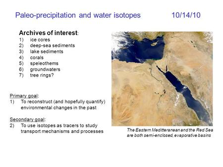 Paleo-precipitation and water isotopes10/14/10 Archives of interest : 1)ice cores 2)deep-sea sediments 3)lake sediments 4)corals 5)speleothems 6)groundwaters.