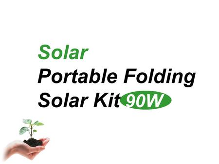 Solar Portable Folding Solar Kit 90W. ▼ Home use Application of isolar ▼ Subway ▲ Camping ▲ Emergency and rescue use ▲ Cafe ▼ Recreation Vehicle (RV)