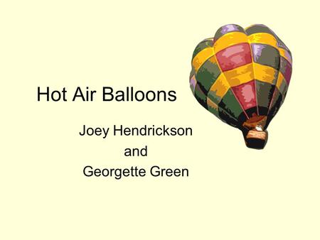Hot Air Balloons Joey Hendrickson and Georgette Green.