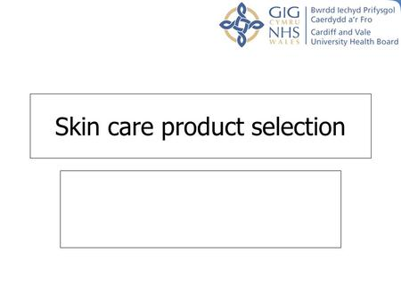 Skin care product selection. The PH of the skin is 5.5 Urine and faeces are alkaline which cause a chemical reaction when a patient is incontinent.