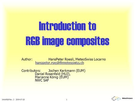 IntroRGB Rev. 3 2004-07-20 1 Introduction to RGB image composites  Author:HansPeter Roesli,