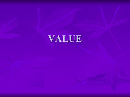 VALUE. VALUE Value is the element of design that denotes the lightness or darkness of a color or neutral. Value is the element of design that denotes.