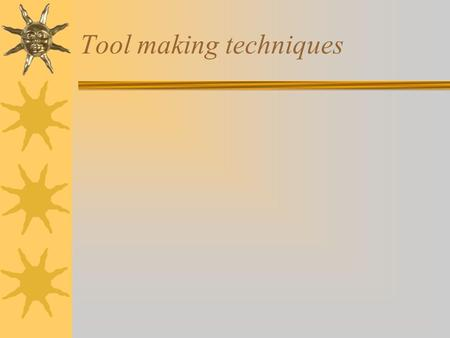 Tool making techniques Homo habilis  Percussion flaking  Oldowan Tools.