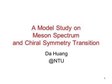1 A Model Study on Meson Spectrum and Chiral Symmetry Transition Da
