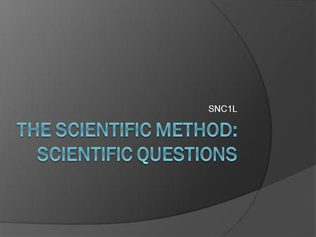 The Scientific Method: Scientific Questions