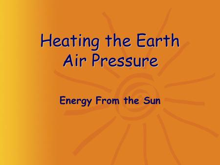 Heating the Earth Air Pressure