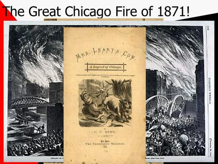 The Great Chicago Fire of 1871! Fire Safety Tips and Techniques.