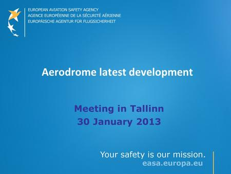Aerodrome latest development Meeting in Tallinn 30 January 2013.