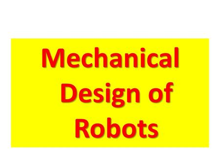 Mechanical Design of Robots. High School Competitions.
