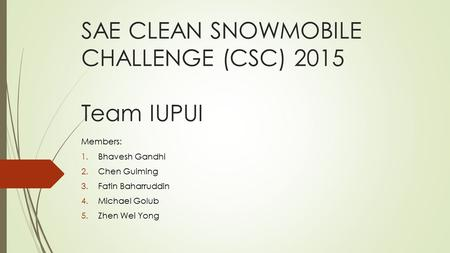 SAE CLEAN SNOWMOBILE CHALLENGE (CSC) 2015 Team IUPUI