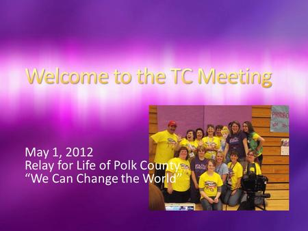 "May 1, 2012 Relay for Life of Polk County ""We Can Change the World"""
