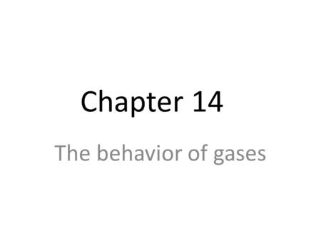 Chapter 14 The behavior of gases. Reviewing what we know about gases… What do we know about… – Kinetic energy? – Distance between molecules? – Density?