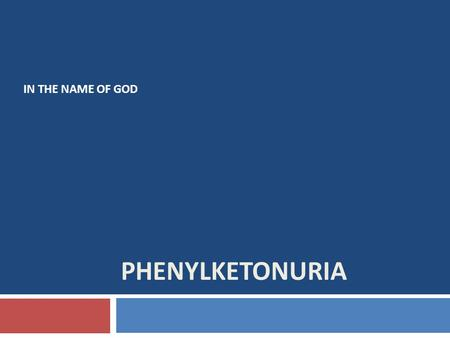 PHENYLKETONURIA IN THE NAME OF GOD. What is phenylketonuria?  Phenylketonuria (commonly known as PKU) is an inherited disorder that increases the levels.