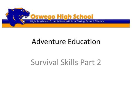 Adventure Education Survival Skills Part 2. The 5 Basic Survival Skills Acquiring survival skills is an ongoing process that will last for your entire.