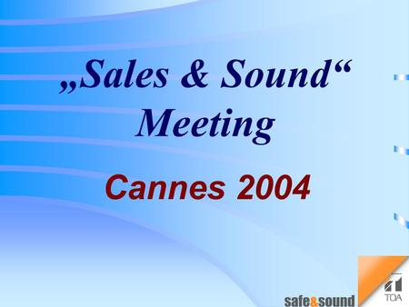 """Sales & Sound"" Meeting Cannes 2004 New megaphones ER-Series Target groups / applications: Factory Police Stadium Election Military Fire dep.Aircraft."