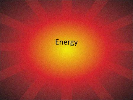 Energy. What types of energy are there? Nuclear Fusion Fission Mechanical (Kinetic) Potential Gravity Springs Chemical Light Heat Electrical.