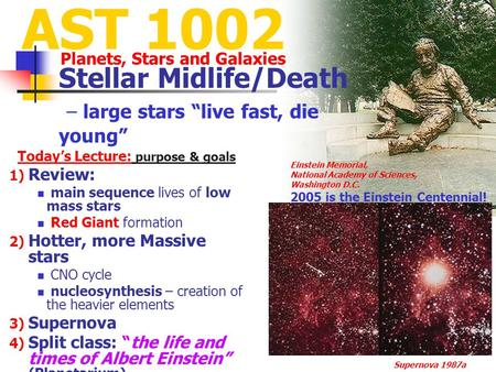 1) Review: main sequence lives of low mass stars Red Giant formation 2) Hotter, more Massive stars CNO cycle nucleosynthesis – creation of the heavier.