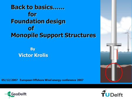 Back to basics…… for Foundation design of Monopile Support Structures