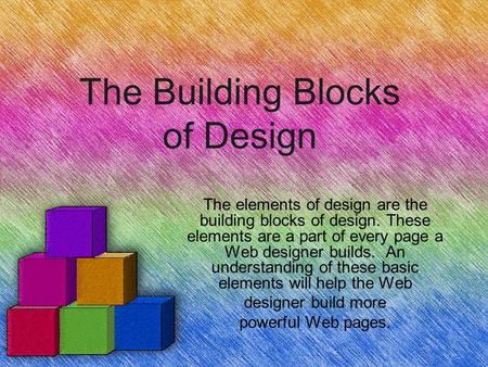 The Building Blocks of Design