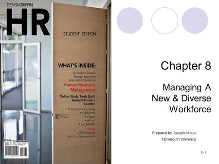 Copyright © 2012 by Cengage Learning. All rights reserved.8- 1 Chapter 8 Managing A New & Diverse Workforce Prepared by Joseph Mosca Monmouth University.