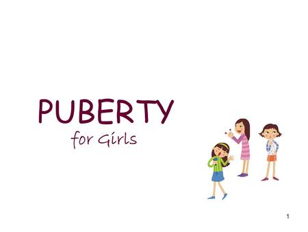 PUBERTY for Girls.