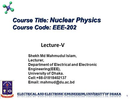 Course Title: Nuclear Physics Course Code: EEE-202