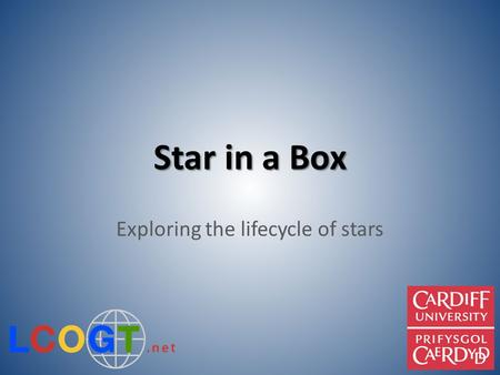 Star in a Box Exploring the lifecycle of stars. White slides are section headings, and are hidden from the presentation. Show or hide the slides in each.