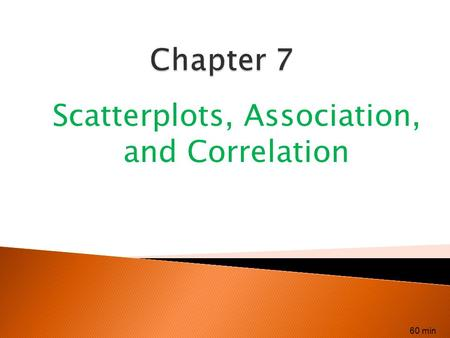 Scatterplots, Association, and Correlation 60 min.